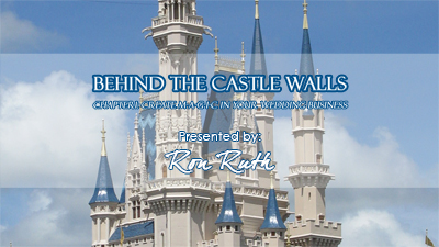 "Public Speaker, Ron Ruth, Presents ""Behind The Castle Walls: Create M-A-G-I-C In Your Wedding Business."""