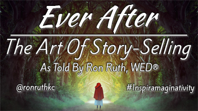 "Public Speaker, Ron Ruth, Presents ""Ever After: The Art Of Story-Selling."""